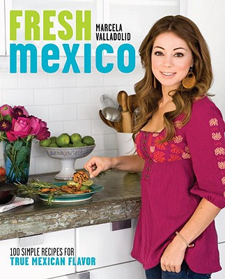 Fresh Mexico By Valladolid, Marcela/ Sims, Amy Kalyn (PHT)