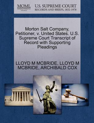 Gale Ecco, U.S. Supreme Court Records Morton Salt Company, Petitioner, V. United States. U.S. Supreme Court Transcript of Record with Supporting Pleadings by McBride, at Sears.com