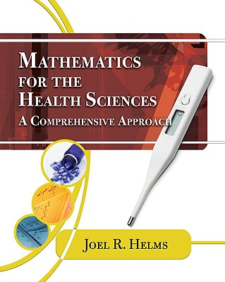 Mathematics for the Health Science By Helms, Joel R.